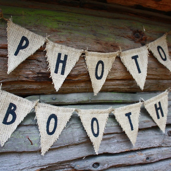 burlap photo booth sign, maybe DIY since you have burlap?