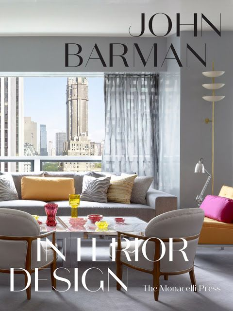 John Barman Interior Design By With Anthony Iannacci Published The Monacelli Press New York City Born And Raised