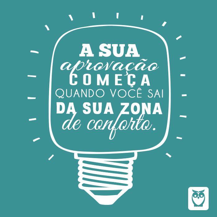 Sua aprovação começa quando você sai da sua zona de conforto. Encare o desafio e estude para um concurso público com estratégia. #frases #inspiração