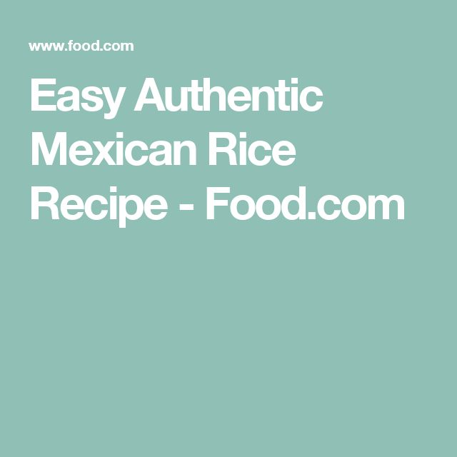 Easy Authentic Mexican Rice Recipe - Food.com