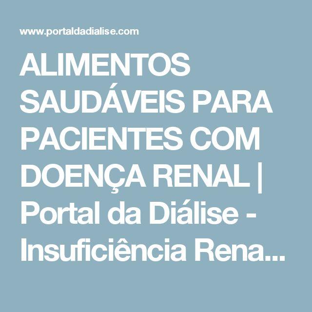 ALIMENTOS SAUDÁVEIS PARA PACIENTES COM DOENÇA RENAL | Portal da Diálise - Insuficiência Renal Crónica