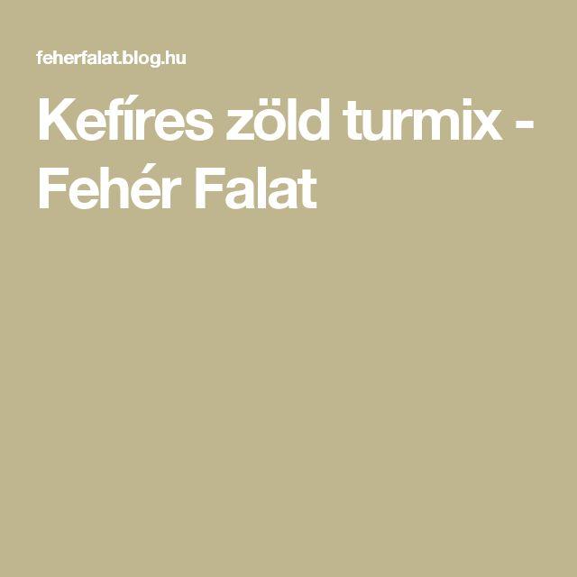 Kefíres zöld turmix - Fehér Falat