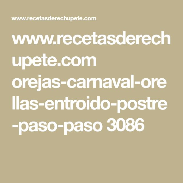 www.recetasderechupete.com orejas-carnaval-orellas-entroido-postre-paso-paso 3086