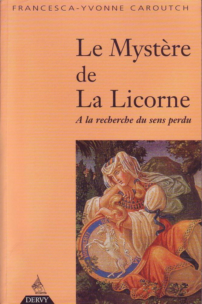 #ésotérisme : Le Mystere De La Licorne - Francesca Yvonne Caroutch. (...) Vous êtes conviés à un grand voyage à travers l'espace et le temps, sur les traces de l'animal spirituel qui nous revient d'Orient. Cet ouvrage nous présente des centaines de licornes fichées au cœur de l'imaginaire - ou artificielles -, telle celle du démiurge de Bomarzo, toutes issues de la projection de l'expérience intime, fondamentale, du retour de l'unité.