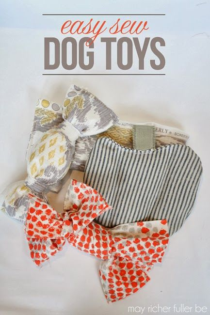 May Richer Fuller Be: Easy Sew Dog Toys {31 Days: Day 4} #DIY #DogToys #SewingProject