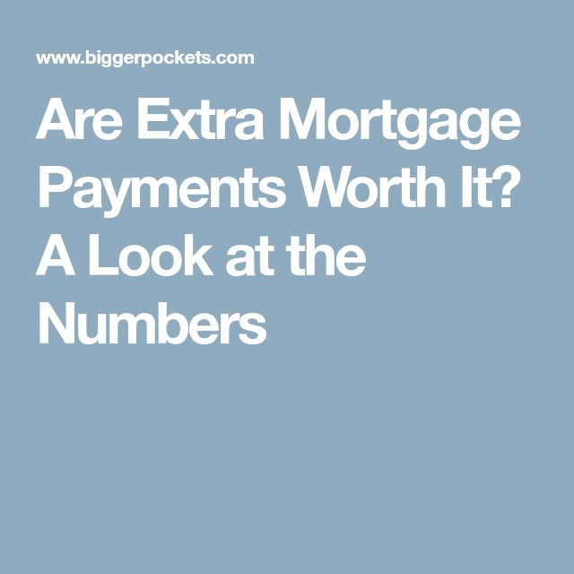 Are Extra Mortgage Payments Worth It? A Look at the Numbers