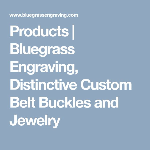 Products | Bluegrass Engraving, Distinctive Custom Belt Buckles and Jewelry