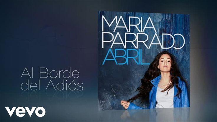 María Parrado - Al Borde Del Adiós
