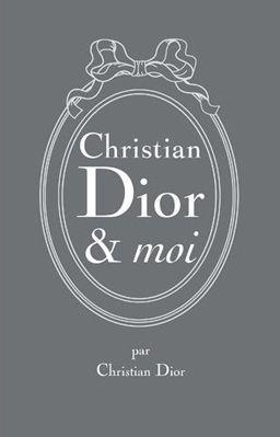 CHRISTIAN DIOR ET MOI : Pour la première fois depuis sa parution, en 1956, cette autobiographie élégante et sensible est restituée dans une édition de luxe, inspirée de l'édition originale... www.artismirabilis.com/actualite-litteraire-et-musicale/LYON/2011/Christian-Dior-et-moi.html www.artismirabilis.com/actualite-litteraire-et-musicale/LYON/archives/2011.html artismirabilis.com