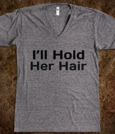 I'll hold her hair hahahhaa perfect for @Stephanie Baker to match my shirt hahahahahahahaha