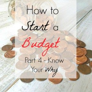 How to Start a Budget 101 – Part 4:  Know Your Why