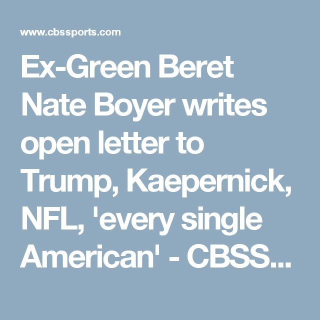 Ex-Green Beret Nate Boyer writes open letter to Trump, Kaepernick, NFL, 'every single American' - CBSSports.com