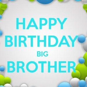 Happy Birthday Quotes for Elder Brother Happy birthday