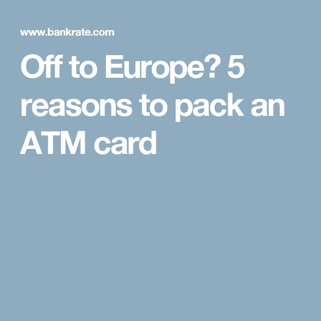 Off to Europe? 5 reasons to pack an ATM card