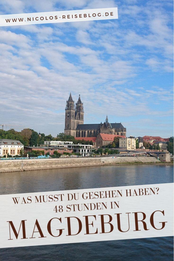Ein Tag In Magdeburg Das Musst Du Sehen Reisen Stadte Reise Kurzurlaub Deutschland