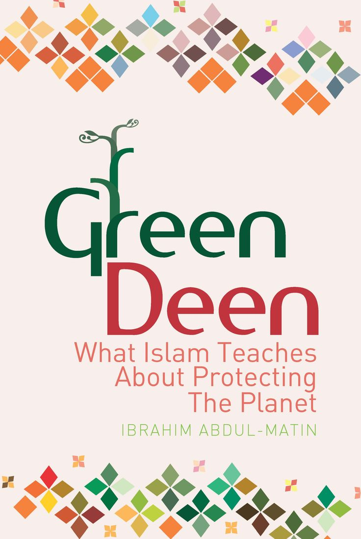 'Green Deen: What Islam Teaches About Protecting the Planet' by Ibrahim Abdul-Matin ~ Muslims are compelled by their religion to praise their Creator, pray, fast and give charity. But what is not widely known is that there are deep and long-standing connections between Islamic teachings and environmentalism. In this ground breaking book, Ibrahim Abdul-Matin draws on research, scripture and interviews with Muslims. #ibrahimabdulmatin #islam