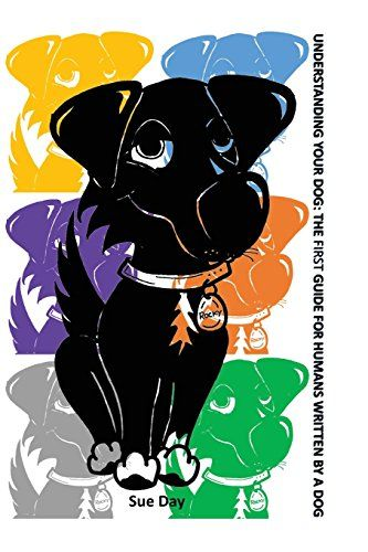 Understanding Your Dog: The First Guide for Humans written by a Dog by Sue Day http://www.amazon.com/dp/1456338218/ref=cm_sw_r_pi_dp_7C5.ub0SHH7S1