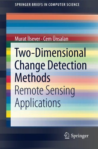 Two-Dimensional Change Detection Methods: Remote Sensing Applications (SpringerBriefs in Computer Science)