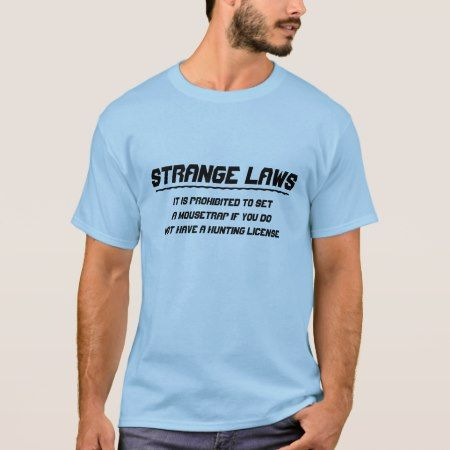 Strange laws mousetrap hunting license T-Shirt - tap, personalize, buy right now!
