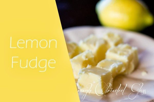 Through Clouded Glass | Lemon Fudge Recipe