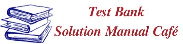 TestBankSolutionManualCafe is your source for the largest collection of US and Canadian textbook test banks and solution manuals for all your collegiate courses at affordable prices!!!