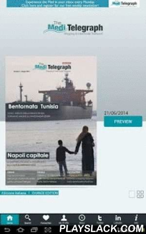 """The Medi Telegraph  Android App - playslack.com , With """"The MediTelegraph digital newsstand"""" you can read The MediTelegraph Magazine in the most appropriate way using pc, tablet and smartphone: news, in depth analyses and interviews regarding Shipping, Logistics and Intermodal Transport in the Mediterranean are at your fingertips!  Reading:You can choose to read the current magazine issue in either English or Italian or a previous issue from the archive, reading both for free, after having…"""