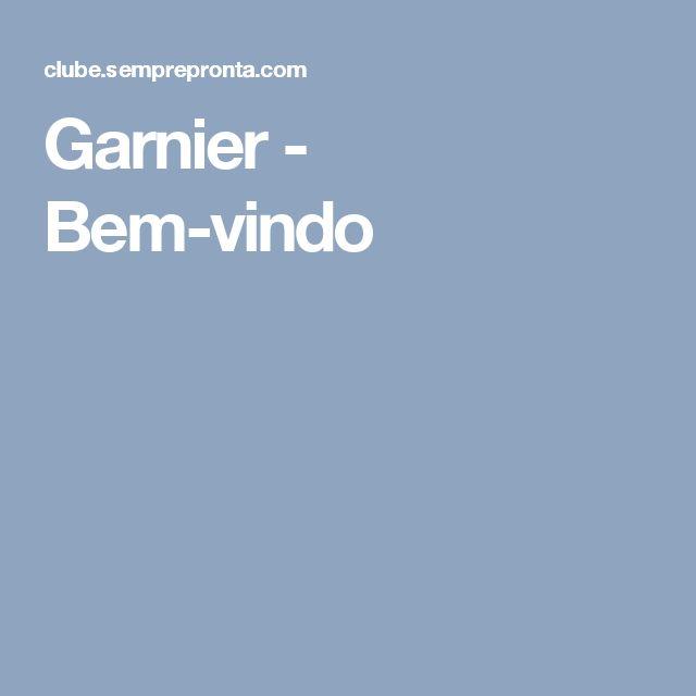 Garnier - Bem-vindo