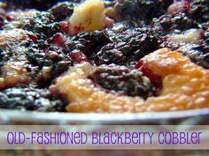 Old-Fashioned Blackberry Cobbler! This is a tried and true recipe....and its the best so I never look for another one. Can also use peaches, strawberries, etc.