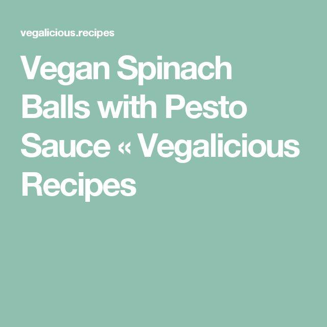 Vegan Spinach Balls with Pesto Sauce « Vegalicious Recipes