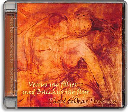 Venus jag följer - med Bacchus jag flyr - Thord tolkar Fredman