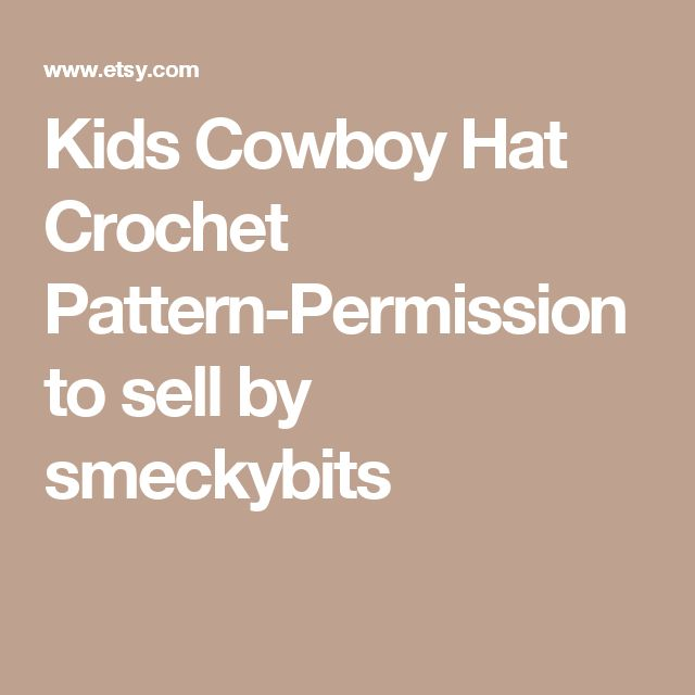 Kids Cowboy Hat Crochet Pattern-Permission to sell by smeckybits