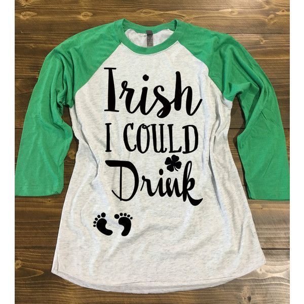 Irish I Could Drink Shirt. St. Patrick's Day Pregnancy Shirt. St... ❤ liked on Polyvore featuring maternity