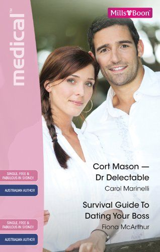 Mills & Boon : Medical Duo/Cort Mason - Dr Delectable/Survival Guide To Dating Your Boss eBook: Carol Marinelli, Fiona McArthur: Amazon.com....