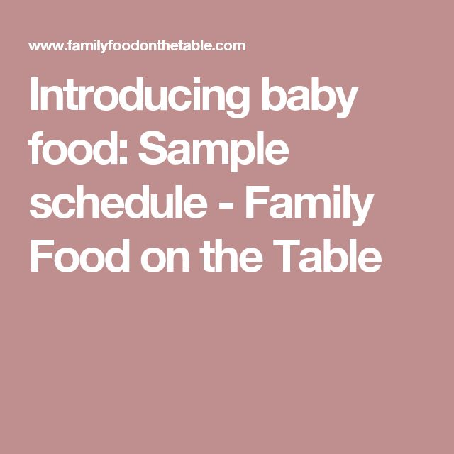 Introducing baby food: Sample schedule - Family Food on the Table