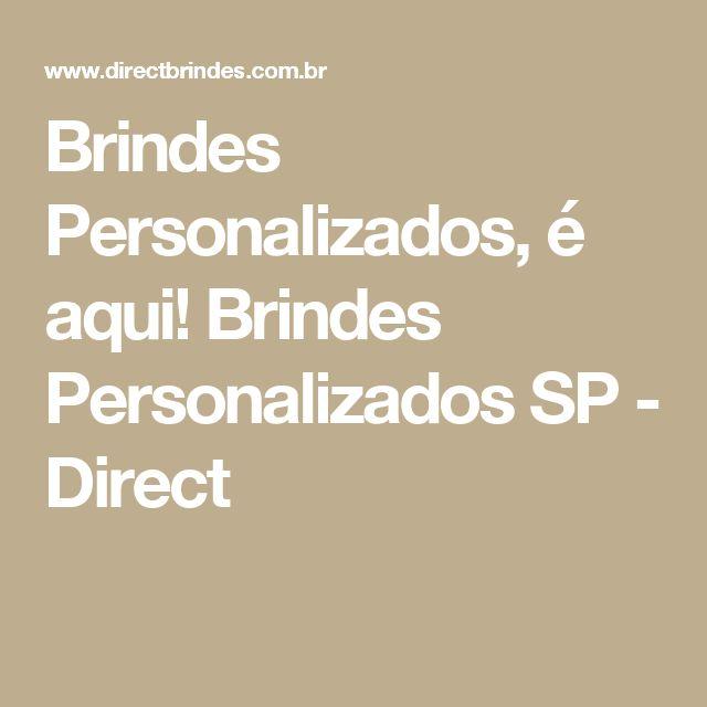 Brindes Personalizados, é aqui! Brindes Personalizados SP - Direct