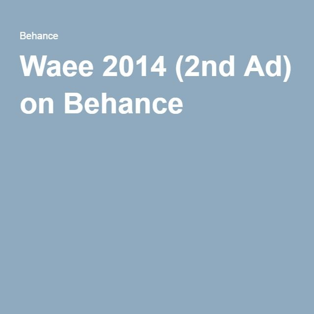 Waee 2014 (2nd Ad) on Behance