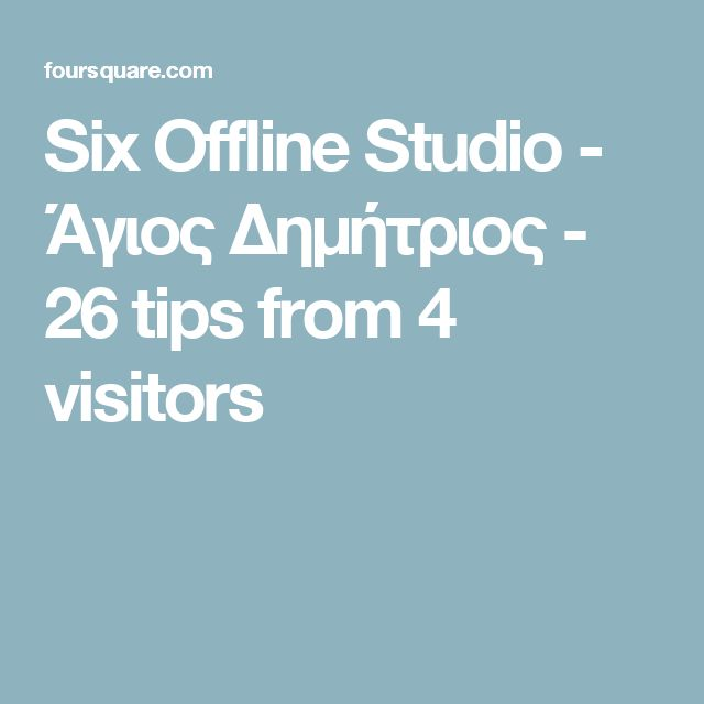 Six Offline Studio - Άγιος Δημήτριος - 26 tips from 4 visitors