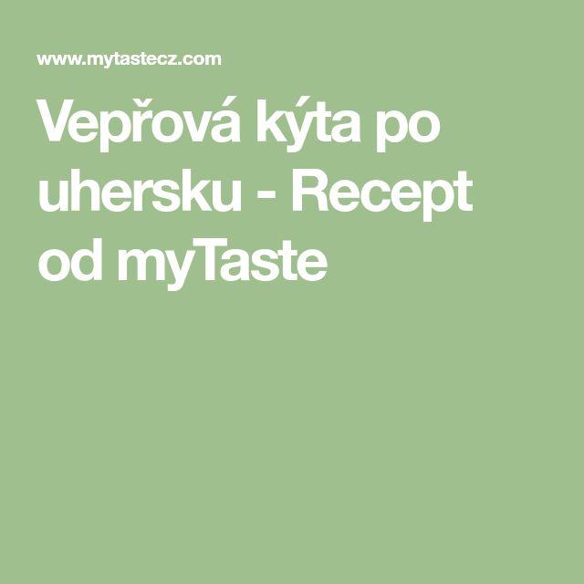 Vepřová kýta po uhersku - Recept od myTaste