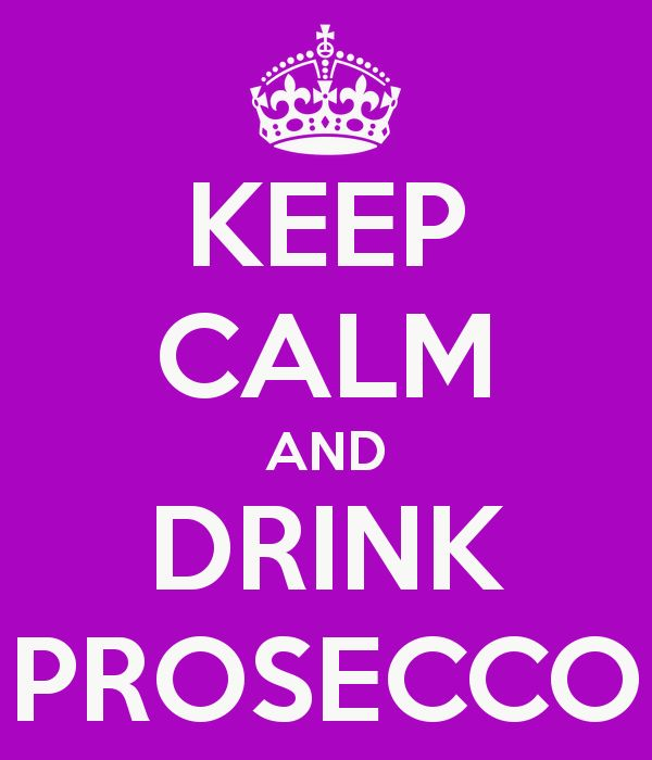 KEEP CALM AND DRINK PROSECCO - KEEP CALM AND CARRY ON Image Generator - brought to you by the Ministry of Information