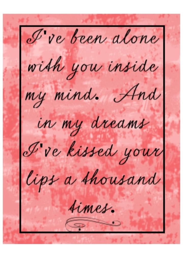 Love the words of this song..love having my one true love..love dreaming about him too..