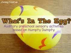 whats in the egg- auditory preschool sensory activities based on humpty dumpty 1