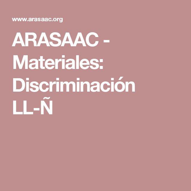 ARASAAC - Materiales: Discriminación LL-Ñ