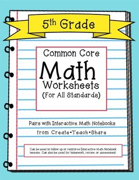 Common Core Math Worksheets (for all 5th grade standards) Pairs well with Interactive Math Notebook pages.