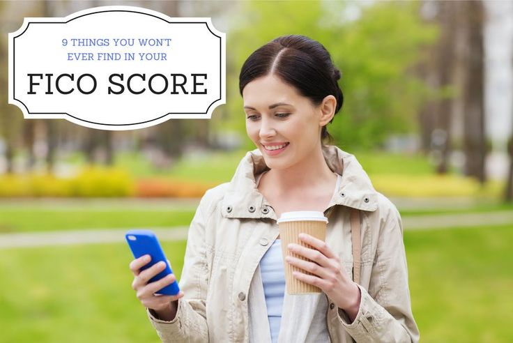 Your FICO credit score can tell you a lot about how your finances are managed, but there are nine things you won't find in your FICO credit score.