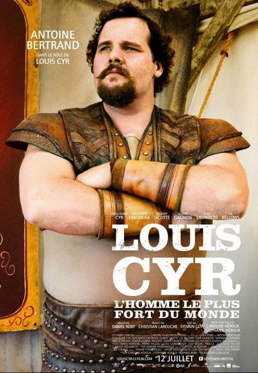 """""""Louis Cyr: l'homme le plus fort du monde"""""""