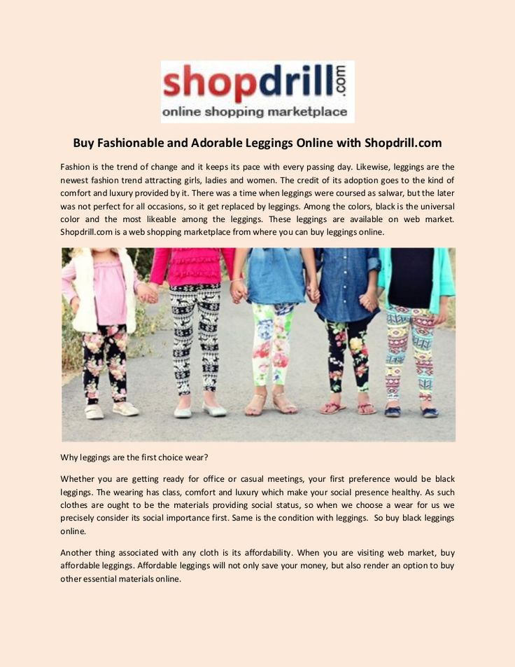 I love leggings and wear them constantly in wintertime and sometime in summer. Whether you need to buy leggings online or looking to buy affordable leggings online, Shopdrill is an optimum place.