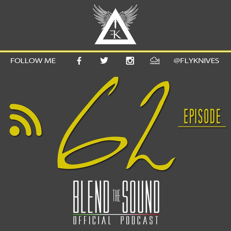 Blend the Sound episode 062. The official #EDM #BIGROOMHOUSE #Podcast SHOW by #FlyKnives #DJ      #MIXCLOUD link to LISTEN:  http://www.mixcloud.com/FlyKnives/blend-the-sound-podcast-62/