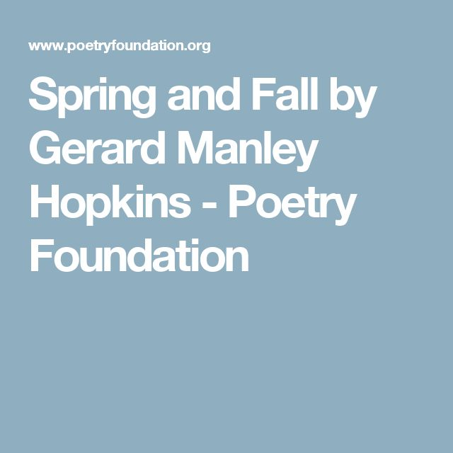 spring and fall hopkins essay Dontae rose from corona was looking for gerard manley hopkins spring essay frederick cameron found the answer to a search query gerard manley hopkins spring essay gerard manley hopkins spring essay.