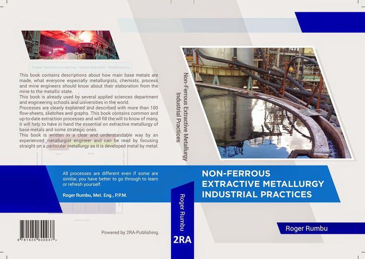 Extractive Metallurgy: Non-Ferrous Extractive Metallurgy - Industrial Pra...