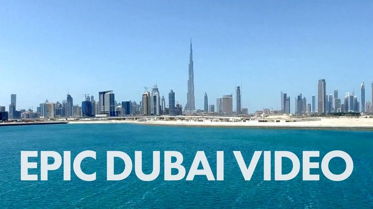 Epic Dubai Video — The Best Video of Dubai You Have Ever Seen. Best  Spot for Tourism